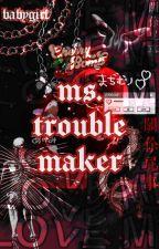 Ms. Troublemaker || Kuroo Tetsurō x Reader by NineTailedAhri