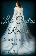 Los Cuatro Reinos  by ItzelVillorin1911