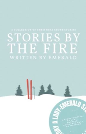 Stories By The Fire [NaNoWriMo 2016] by Lady-Emerald