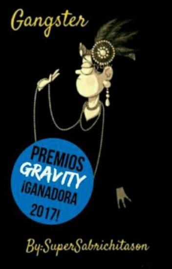 Gangster [Mabill] #PremiosGravity2017