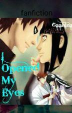 I Opened My Eyes by UCHIHA_YUKINA