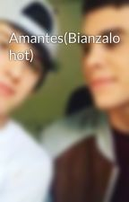 Amantes(Bianzalo hot) by cncownerlove