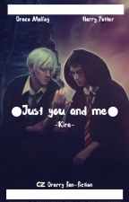 Drarry: ● Just you and me ● by Jitka-Jilkova