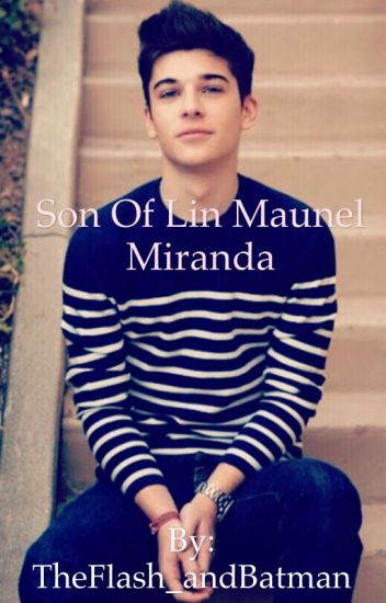 son of lin manuel miranda hamliza 4ever wattpad