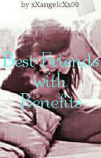 Friends With Benefits (Editing) by xXDirtyAngelXx