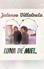 Luna de Miel||Jalonso Villanela                           One Shot by X-Blue95