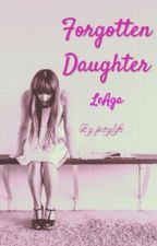 Forgotten Daughter (LeAga & Sue Ramirez) by pitylife
