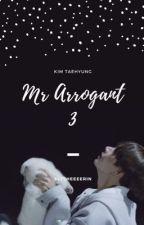 Mr Arrogant book 3  by slytheeeerin