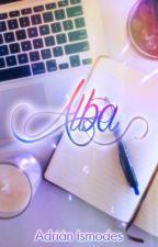 Alba (Pausada hasta que alguien me pida que la continúe) by Maxesar