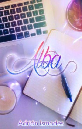Alba (Pausada hasta que alguien me pida que la continúe)