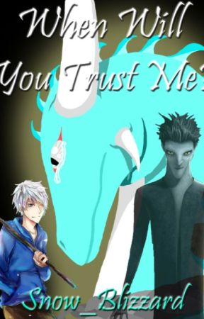 (IN EDITING) When Will You Trust Me? (Jack Frost x OC) by Snow_Blizzard