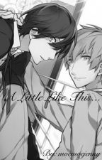 A Little Like This... [boyxboy roleplay 18+] by moemoejenny
