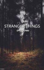 stranger things imagines  by finnbyers