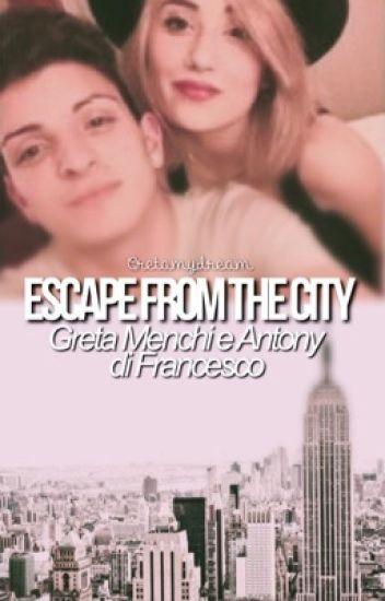 Escape from the city||Greta Menchi & Antony di Francesco