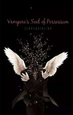 Vampire's Seal of Possession [SOON] by ScarsAreBlind