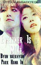 EYELINER IS MINE,OPPA!  ~slow Update by Suhanbaekyeol