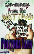 Уйди c Wattpad by Pollynka_Fayn