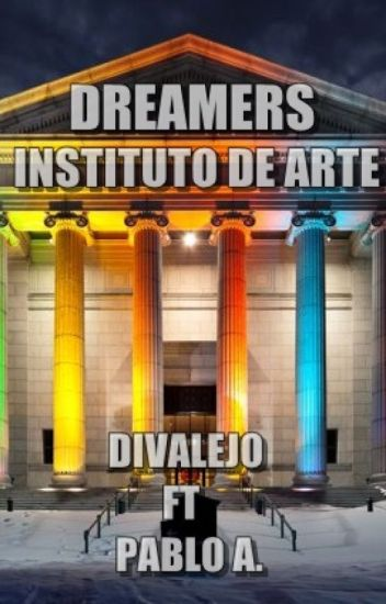 DREAMERS-INSTITUTO DE ARTE - Divalejo♥