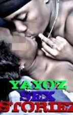 Yayo'z Sex Stories by IAmDark_Starr