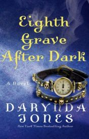 Eighth Grave After Dark (Charley Davidson, #8) by Darynda Jones by gayciitllyciit