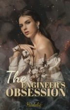The Engineer's Obsession by Hadelic