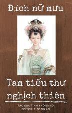 Đích nữ mưu: Tam tiểu thư nghịch thiên - Tinh Không Vũ by TngAn0