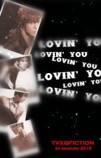 Lovin' You by tvxqfiction