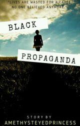 Black Propaganda by AmethystEyedPrincess