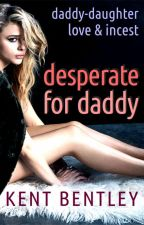 Desperate for Daddy by kent_bentley