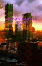 ME ENAMORE DE MI VECINO ® [Terminada] by XxNatMxX