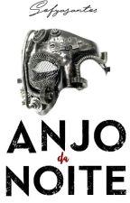 Anjo Da Noite (Livro1) EM REVISÃO by Sofyasantos