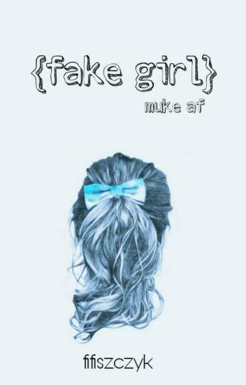{fake girl} muke af ✅