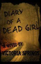 Diary Of A Dead Girl {Novella To 7 Suicidal Videos} by xxAllisenxx