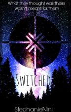 Switched by StephanieNini_