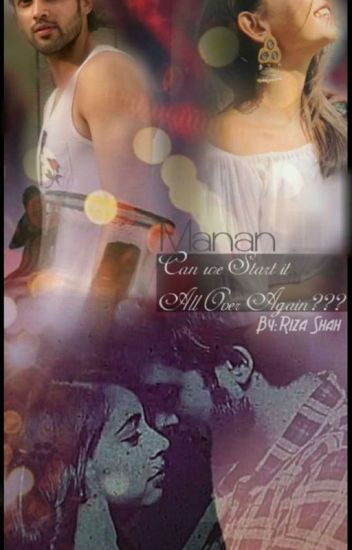 MANAN: Can We Start It All Over Again???