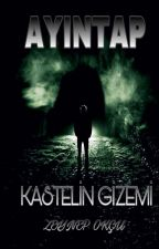 AYINTAP-KASTELİN GİZEMİ by mar-ayn