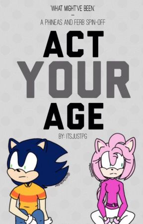 Act Your Age.  SonAmy.  - A Bit Of Information - Wattpad