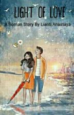 Light Of Love by liantianatasya