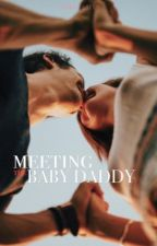 Meeting Baby Daddy by thisgirlgabby