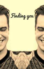 Finding You (Brendon Urie x reader)  by melaniemcmeme