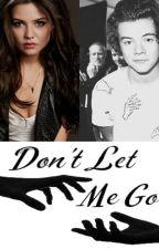 Don't Let Me Go (Harry Styles y Tu) by Barbara_Meneses