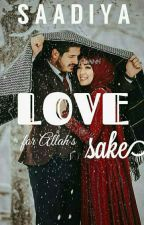 Love for Allah's sake  by sadiyya2
