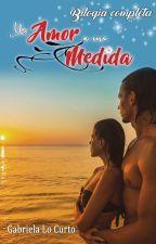 Un amor a mi medida by Gabriela-LoCurto
