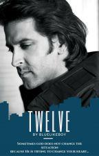 Twelve by Bluelikeboy