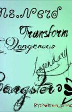 Ms.Nerd transform to Dangerous legendary gangster by Poison_princess14