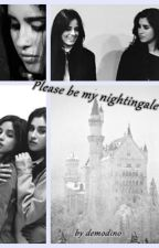 Please be my nightingale (Camren) by demodino