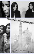 Please be my nightingale (Camren) by demodino