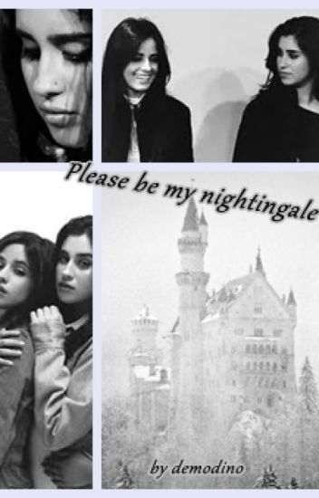 Please be my nightingale (Camren)