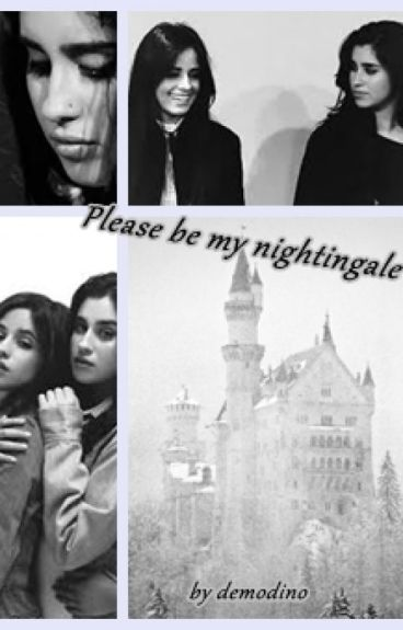 Please be my nightingale (Camren)