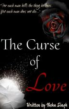 The Curse of Love by NehaSingh1911